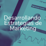 >> Curso: Desarrollando estrategias de Marketing