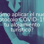 >> Curso Online: ¿Cómo aplicar el nuevo Protocolo COVID-19 a tu alojamiento turístico?